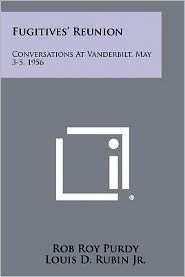 Fugitives' Reunion: Conversations At Vanderbilt, May 3-5, 1956