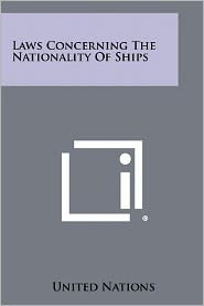 Laws Concerning The Nationality Of Ships