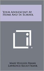 Your Adolescent At Home And In School
