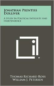 Jonathan Prentiss Dolliver: A Study in Political Integrity and Independence