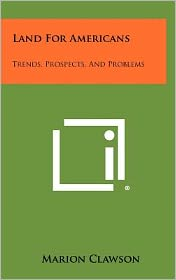 Land for Americans: Trends, Prospects, and Problems