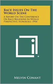Race Issues On The World Scene: A Report On The Conference On Race Relations In World Perspective, Honolulu, 1954