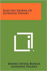 Selected Stories Of Alphonse Daudet