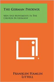 The German Phoenix: Men and Movements in the Church in Germany