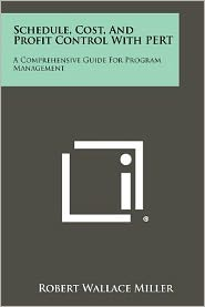 Schedule, Cost, And Profit Control With PERT: A Comprehensive Guide For Program Management