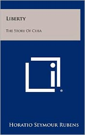 Liberty: The Story Of Cuba