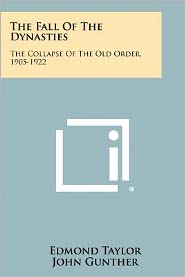 The Fall Of The Dynasties: The Collapse Of The Old Order, 1905-1922