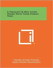 A Treasury Of Best Loved Hymns With Their Stories Told