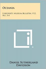 Oceania: University Museum Bulletin, V12, No. 3-4