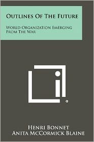 Outlines of the Future: World Organization Emerging from the War