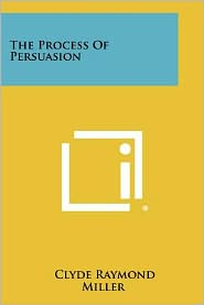 The Process Of Persuasion