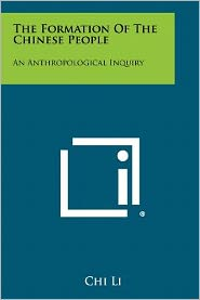 The Formation of the Chinese People: An Anthropological Inquiry