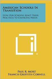 American Schools in Transition: How Our Schools Adapt Their Practices to Changing Needs