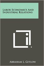 Labor Economics And Industrial Relations