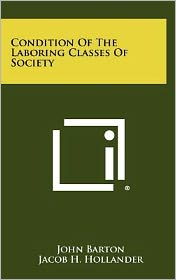 Condition Of The Laboring Classes Of Society