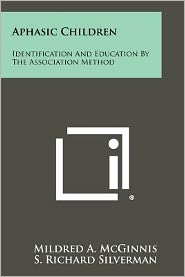 Aphasic Children: Identification And Education By The Association Method