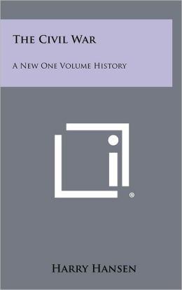 The Civil War: A New One Volume History