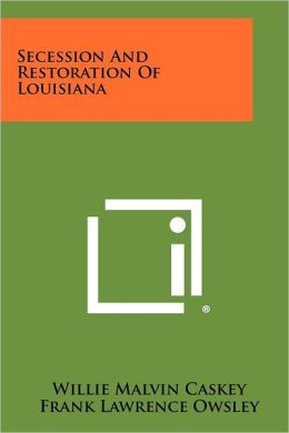 Secession And Restoration Of Louisiana
