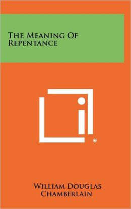 The Meaning Of Repentance