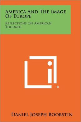 America And The Image Of Europe: Reflections On American Thought