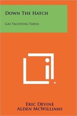 Down The Hatch: Gay Yachting Yarns