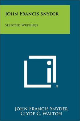John Francis Snyder: Selected Writings