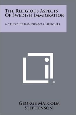 The Religious Aspects Of Swedish Immigration: A Study Of Immigrant Churches