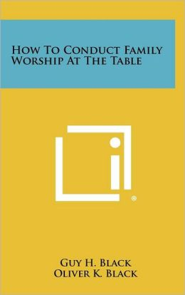 How To Conduct Family Worship At The Table
