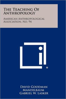 The Teaching Of Anthropology: American Anthropological Association, No. 94