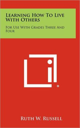 Learning How to Live with Others: For Use with Grades Three and Four