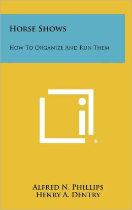 Horse Shows: How to Organize and Run Them