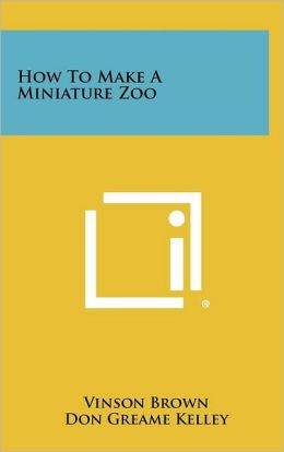 How To Make A Miniature Zoo