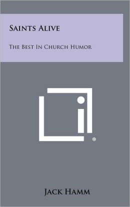 Saints Alive: The Best In Church Humor