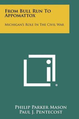From Bull Run To Appomattox: Michigan's Role In The Civil War