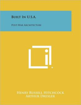 Built In U.S.A.: Post-War Architecture