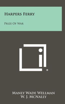 Harpers Ferry: Prize of War