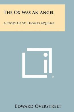 The Ox Was an Angel: A Story of St. Thomas Aquinas