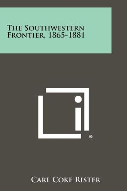 The Southwestern Frontier, 1865-1881
