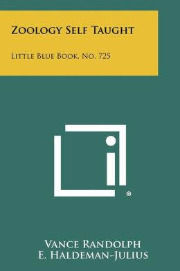 Zoology Self Taught: Little Blue Book, No. 725