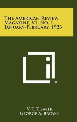 The American Review Magazine, V1, No. 1, January-February, 1923