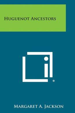Huguenot Ancestors
