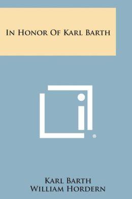 In Honor Of Karl Barth