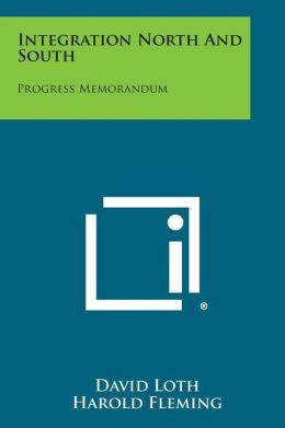Integration North And South: Progress Memorandum