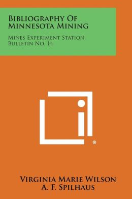 Bibliography of Minnesota Mining: Mines Experiment Station, Bulletin No. 14