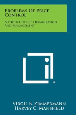 Problems of Price Control: National Office Organization and Management