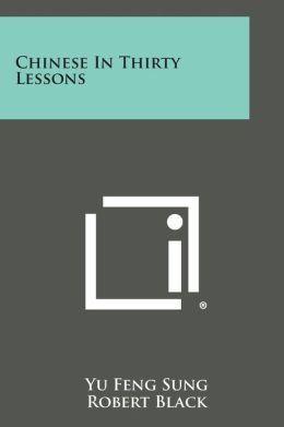 Chinese In Thirty Lessons