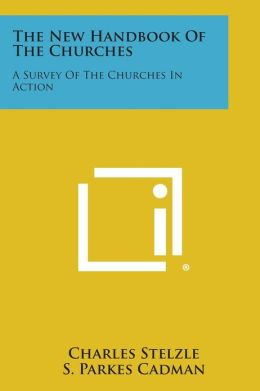 The New Handbook of the Churches: A Survey of the Churches in Action