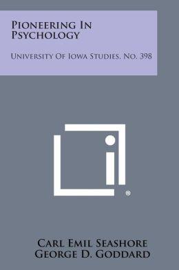 Pioneering in Psychology: University of Iowa Studies, No. 398