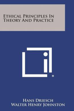 Ethical Principles In Theory And Practice