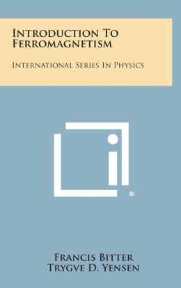 Introduction to Ferromagnetism: International Series in Physics